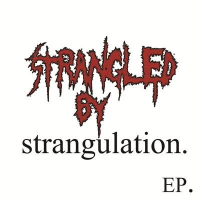 Strangled by Strangulation
