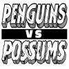 Penguins vs. Possums