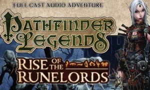 'Pathfinder Legends: Rise of the Runelords' - Audio Drama Review