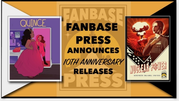 Fanbase Press Announces 'Quince: The Definitive Bilingual Edition' and 'Nuclear Power' in Celebration of Its 10th Anniversary