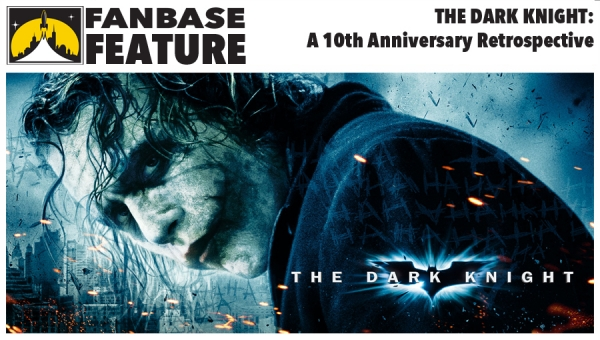 Fanbase Feature: 10th Anniversary Retrospective on 'The Dark Knight'