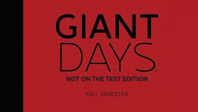 'Giant Days: Not on the Test Edition, Volume 1' - Hardcover Review