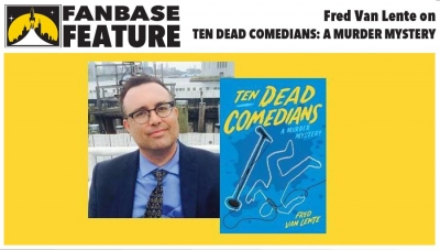 Fanbase Feature: An Interview with Fred Van Lente on 'Ten Dead Comedians' and More