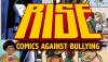 Geeks Care: How You Can Help 'Rise: Comics Against Bullying'