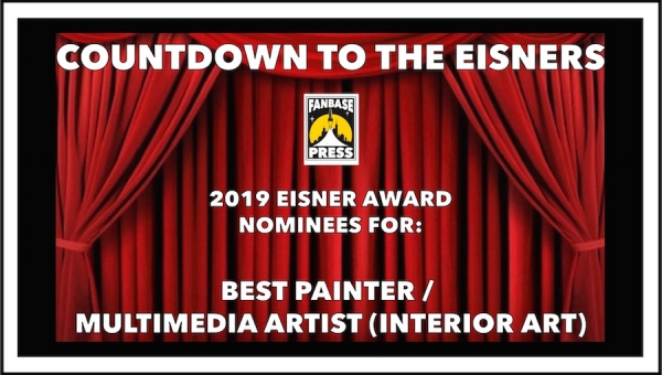 Countdown to the Eisners: 2019 Nominees for Best Painter / Multimedia Artist (Interior Art)