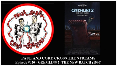 Paul and Corey Cross the Streams: Season 2, Episode 1 [New Year, 'New' in the Title - 'Gremlins 2: The New Batch' (1990)]