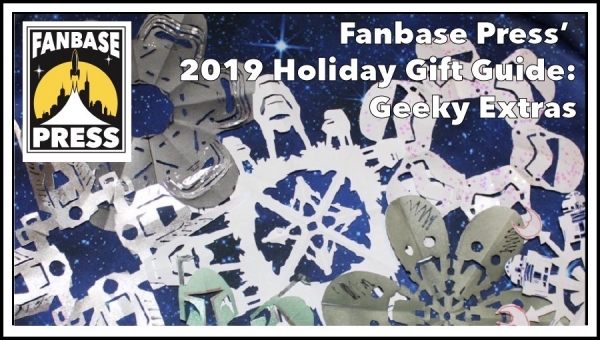 Fanbase Press' Holiday Gift Guide 2019: Geeky Extras