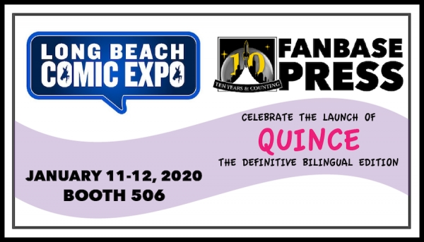 Join Fanbase Press at Long Beach Comic Expo 2020 for the Launch of Its 10th Anniversary and the Release of 'Quince: The Definitive Bilingual Edition'