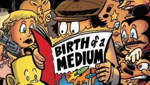 'The Comic Book History of Comics: Birth of a Medium' - Trade Paperback Review