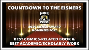 Countdown to the Eisners: 2020 Nominees for Best Comics-Related Book & Best Academic/Scholarly Work
