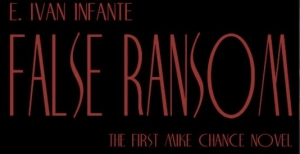'False Ransom: The First Mike Chance Novel:' Book Review (Bloody, Brutal, Beautiful Pulp)