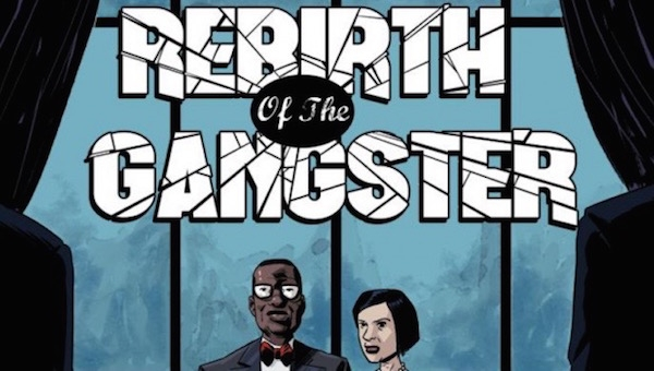 'Rebirth of the Gangster #1:' Comic Book Review (A World of Light)