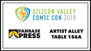 Join Fanbase Press & Talented Indie Creators for Silicon Valley Comic Con 2019