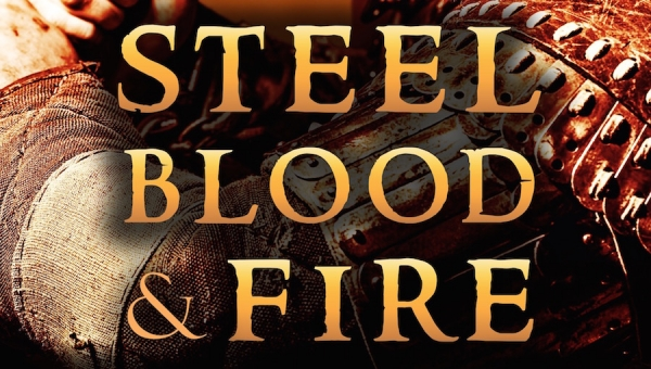Fanbase Press Interviews Author Allan Batchelder on His Novel, 'Steel, Blood, & Fire'