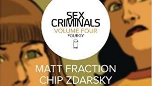 'Sex Criminals Volume 4: Fourgy' - Trade Paperback Review