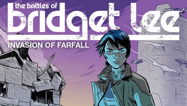 'The Battles of Bridget Lee: Invasion of Farfall' - Advance Trade Paperback Review