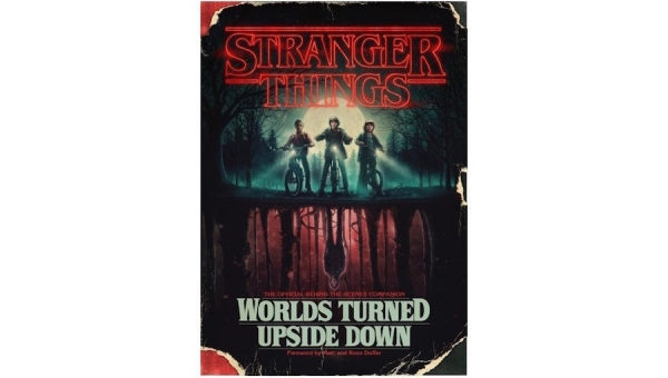 'Stranger Things: Worlds Turned Upside Down - The Official Behind-the-Scenes Companion' - Book Review