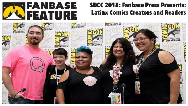 Fanbase Feature: SDCC 2018 - 'Fanbase Press Presents: Latinx Comics Creators and Readers' Panel Audio