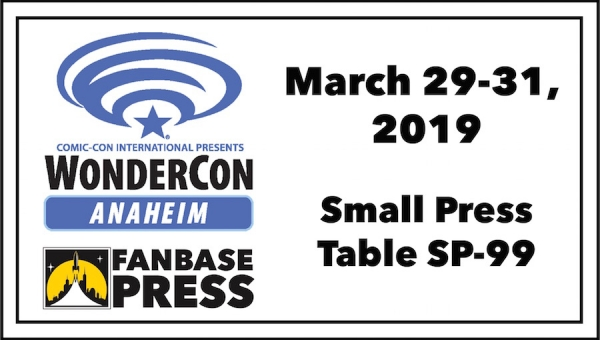 Join Fanbase Press & Southern California's Indie Creators for WonderCon 2019 - Plus, Panels Announced!