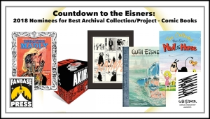 Countdown to the Eisners: 2018 Nominees for Best Archival Collection/Project – Comic Books