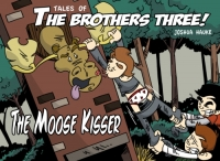 'Tales of the Brothers Three: The Moose Kisser' – TPB Review