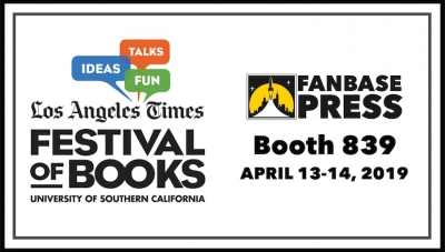 Join Fanbase Press & Southern California's Literary Creators for the 2019 LA Festival of Books