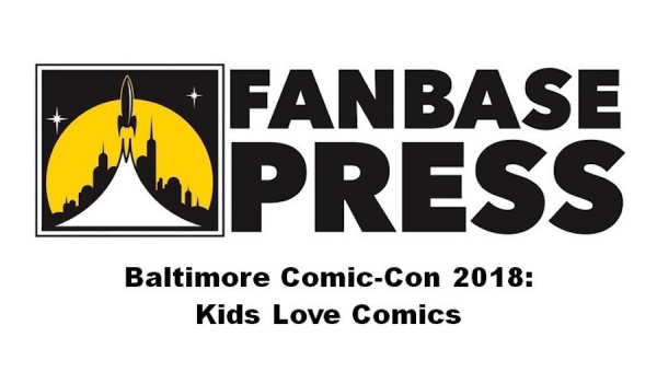 Baltimore Comic-Con 2018: The Geeky Parent Guide on Kids Love Comics