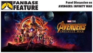 Fanbase Feature: Panel Discussion on 'Avengers: Infinity War'