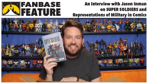Fanbase Feature: An Interview with Jason Inman on 'Super Soldiers' and Representations of the Military in Comics