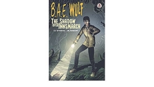 'B.A.E. Wulf: The Shadow Over Innsmarch' - Advance Comic Book Review
