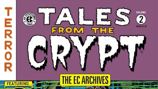 'The EC Archives: Tales from the Crypt Volume 2' - Advance Hardcover Review