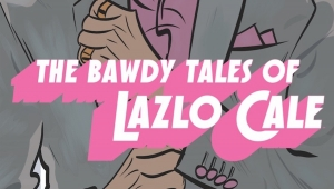 #CrowdfundingFridays: 'The Bawdy Tales of Lazlo Cale,' 'The Warren Hope Vol. 2,' 'One Hit Die Season 3,' and 'Metalshark Bro!'