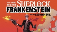 'Sherlock Frankenstein and the Legion of Evil:' Advance Trade Paperback Review