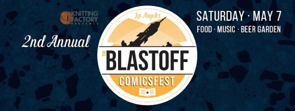 Blastoff ComicsFest Returns to North Hollywood for Free Comic Book Day 2016