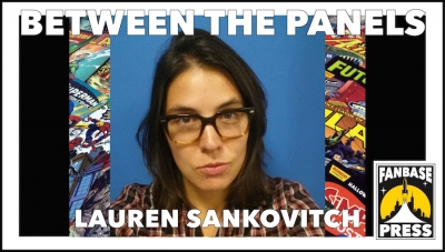 Between the Panels: Editor Lauren Sankovitch on Advocacy, Self-Awareness, and Being Kind to Her Future Self