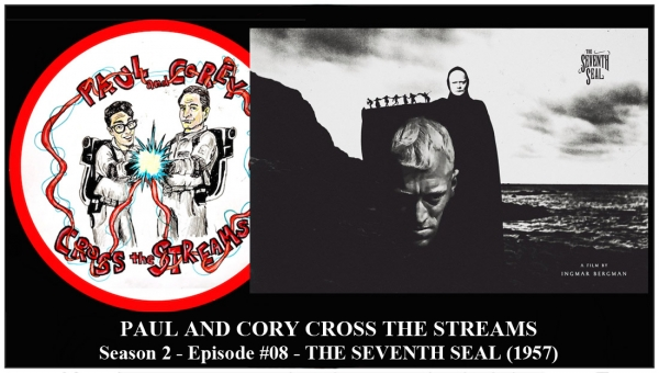 Paul and Corey Cross the Streams: Season 2, Episode 8 [Subtitles! - 'The Seventh Seal' (1957)]