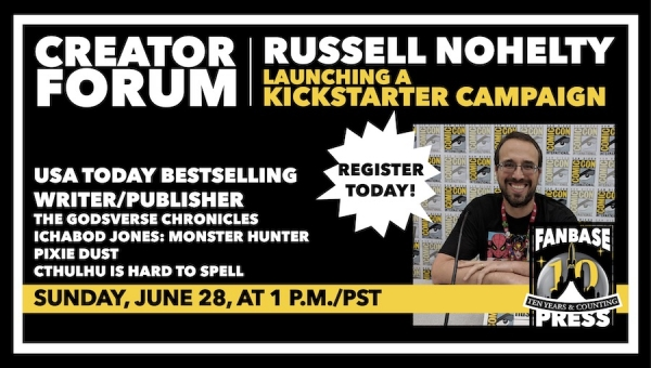 Fanbase Press Announces 'Creator Forum' Online Seminar for Indie Creators with 'Launching a Kickstarter Campaign' with Russell Nohelty