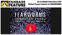 Fanbase Feature: An In-Depth Interview with Robert Payne Cabeen on 'Fearworms'