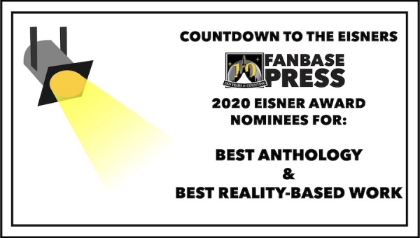 Countdown to the Eisners: 2020 Nominees for Best Anthology & Best Reality-Based Work