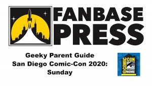 Your Geeky Parent Guide to San Diego Comic-Con (Comic-Con@Home) 2020: Sunday