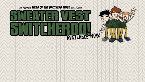 'Tales of the Brothers Three: Sweater Vest Switcheroo' - Trade Paperback Review