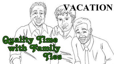 Quality Time with Family Ties: Vacation