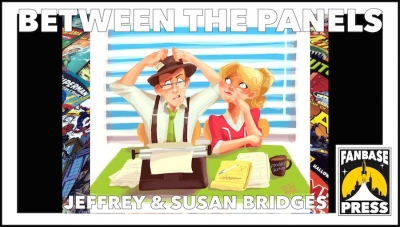 Between the Panels: Writers Jeffrey & Susan Bridges on Their Creative Partnership, Choosing the Right Story Format, and Someone's Love for Superman