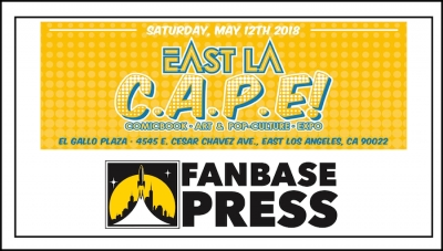 Join Fanbase Press & Southern California's Indie Creators for East LA C.A.P.E. 2018