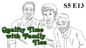 Quality Time with Family Ties: Season 5, Episode 13
