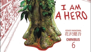 'I Am a Hero Omnibus Volume 6:' Advance Trade Paperback Review