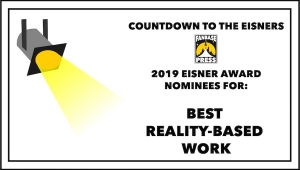 Countdown to the Eisners: 2019 Nominees for Best Reality-Based Work