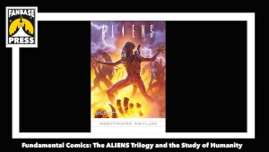 Fundamental Comics: Back to Earth for Ripley, Newt, and Hicks in the Alternate 'Aliens' Trilogy: 'Outbreak,' 'Nightmare Asylum,' and 'Earth War' and the Study of Humanity