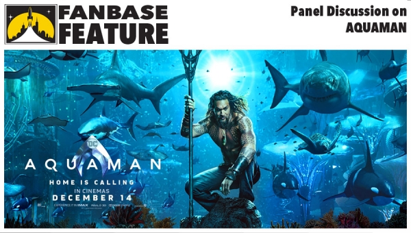 Fanbase Feature: Panel Discussion on 'Aquaman'