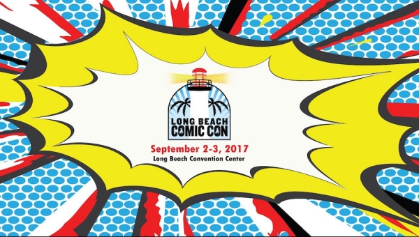 Join Fanbase Press & Southern California's Indie Creators for Long Beach Comic Con 2017